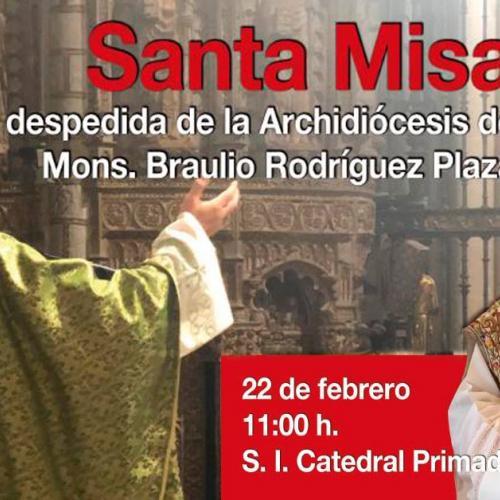 Eucaristía de despedida de Mons. Braulio Rodríguez Plaza