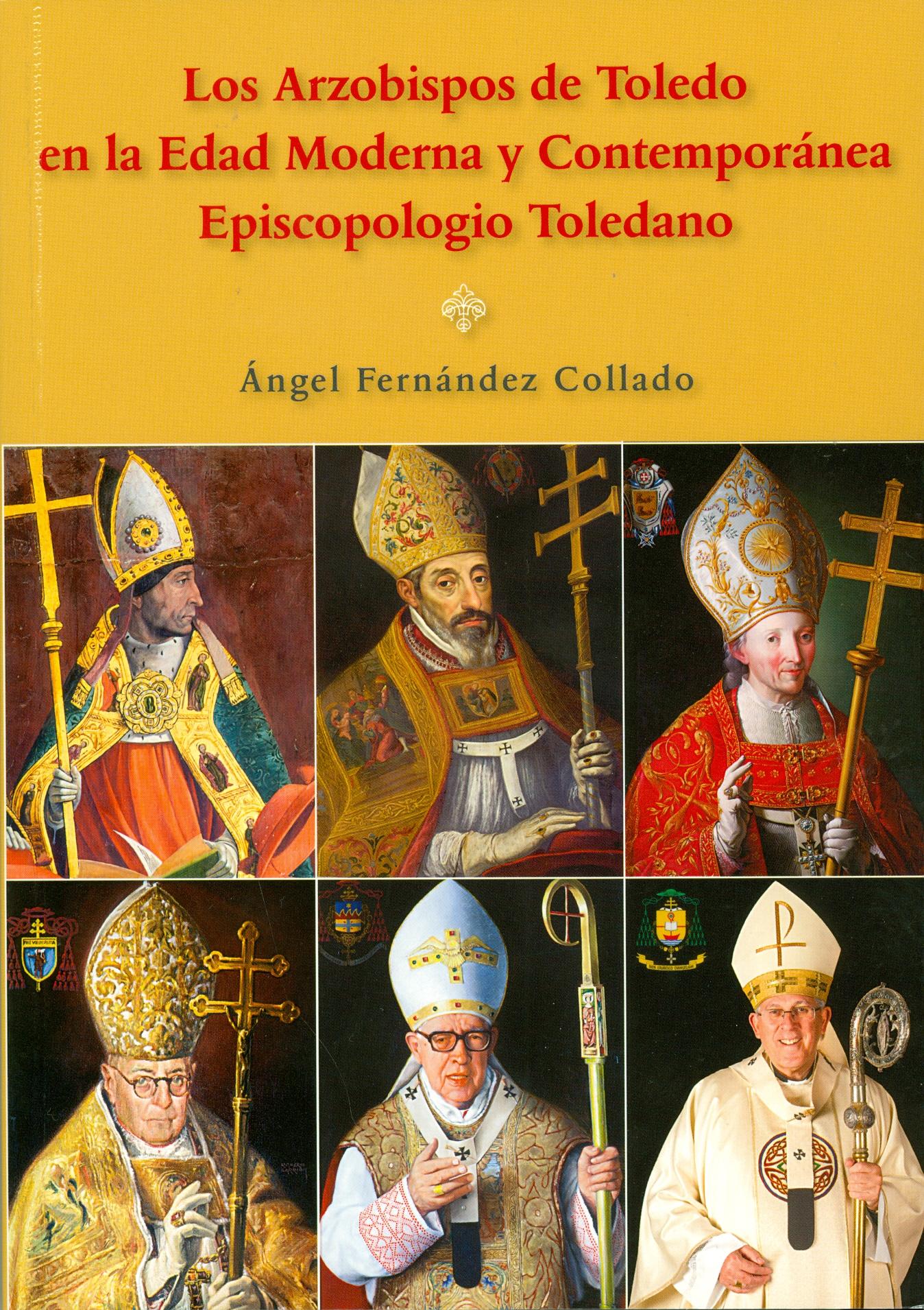 Los Arzobispos de Toledo en la Edad Moderna y Contemporánea : Episcopologio Toledano