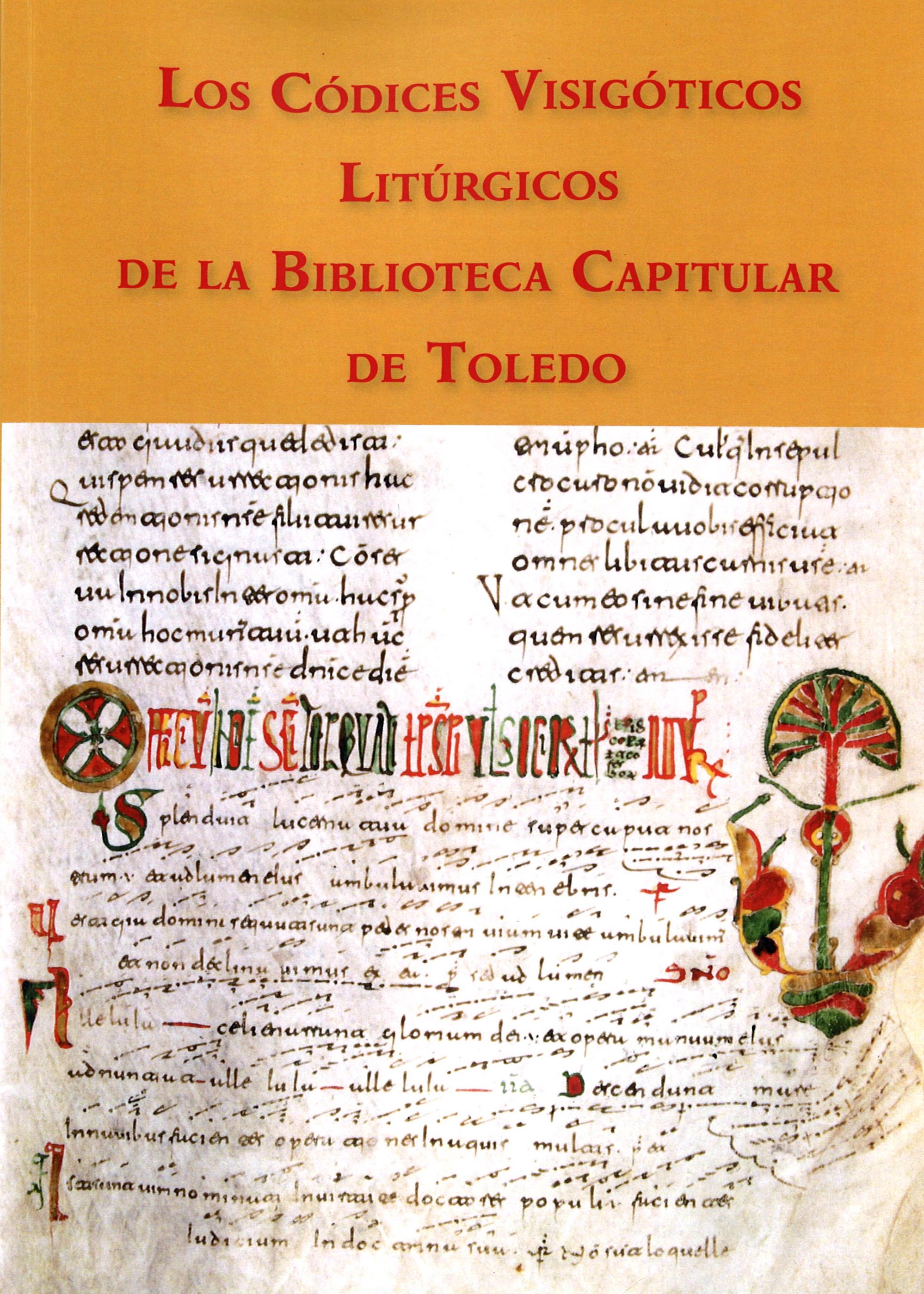 Los códices visigóticos litúrgicos de la Biblioteca Capitular de Toledo