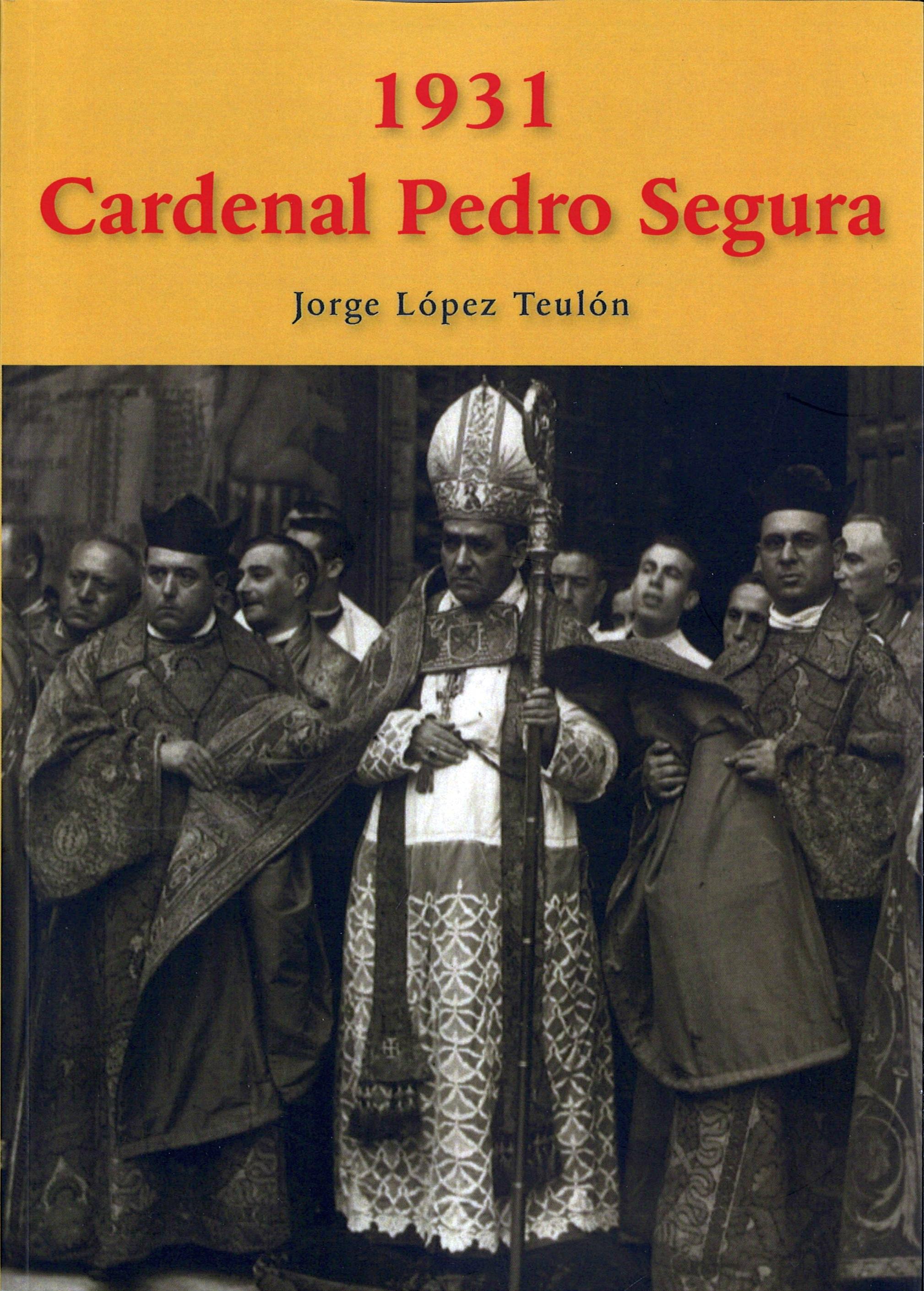 1931. Cardenal Pedro Segura