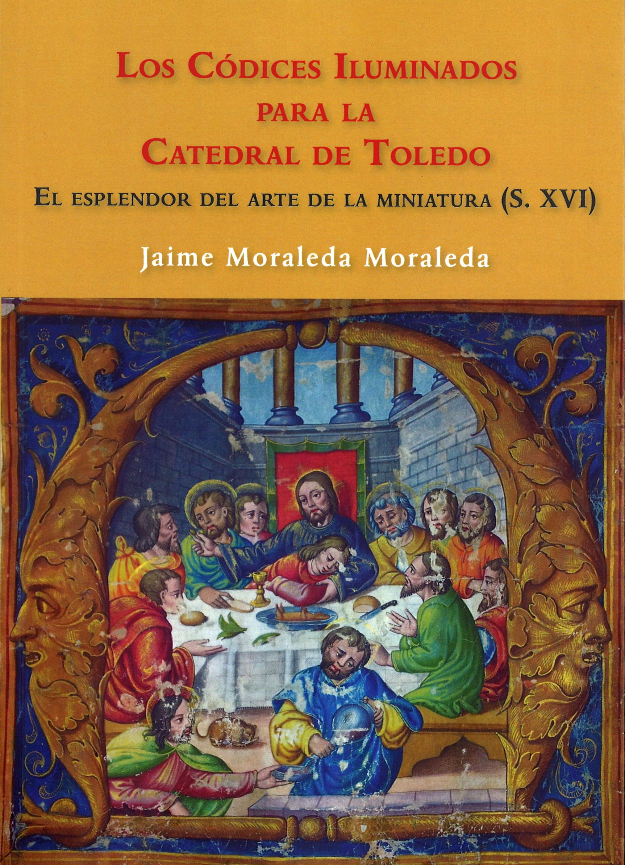 Los códices iluminados para la Catedral de Toledo : El esplendor de la miniatura (s. XVI)