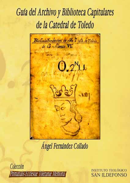 Guía del Archivo y Biblioteca Capitulares de la Catedral de Toledo