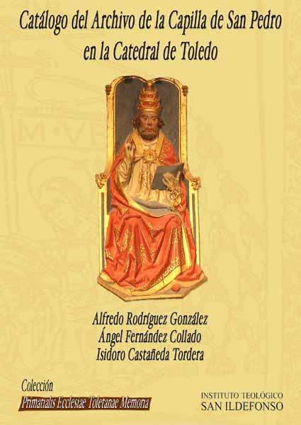 Catálogo del Archivo de la Capilla de San Pedro en la Catedral de Toledo