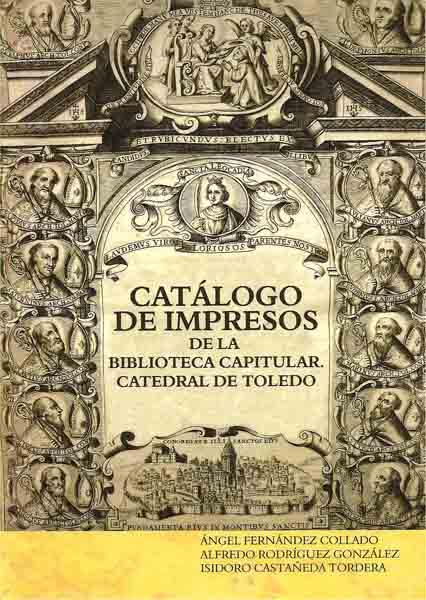 Catálogo de impresos de la Biblioteca Capitular. Catedral de Toledo