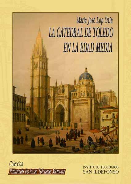 La Catedral de Toledo en la Edad Media