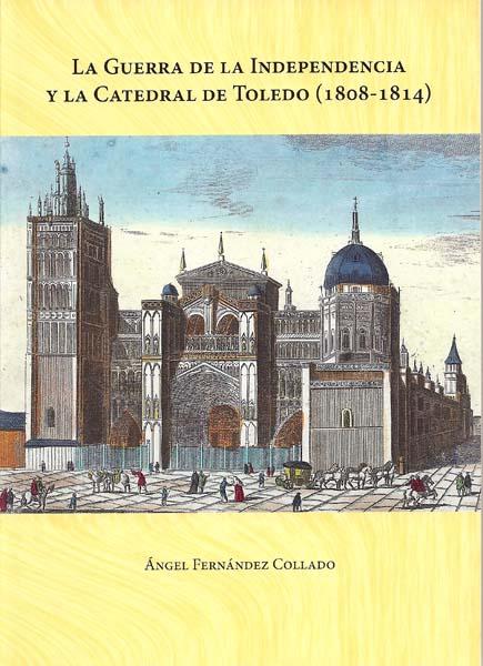 La Guerra de la Independencia y la Catedral de Toledo (1808-1814)