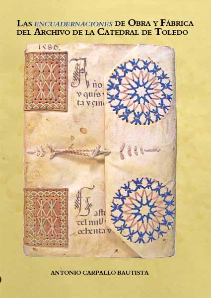 Las encuadernaciones de Obra y Fábrica del Archivo de la Catedral de Toledo