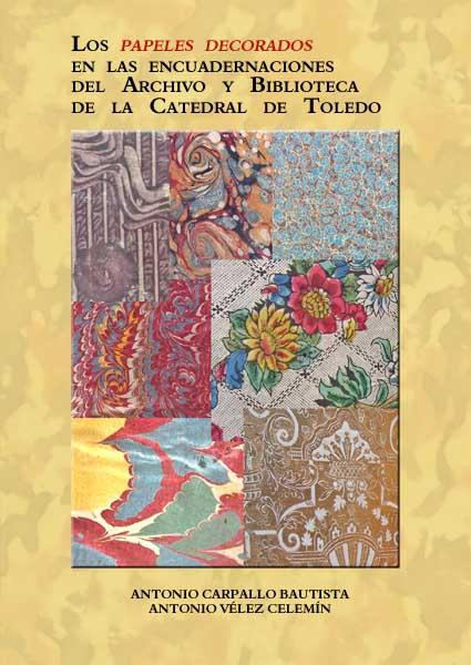 Los papeles decorados en las encuadernaciones del Archivo y Biblioteca de la Catedral de Toledo