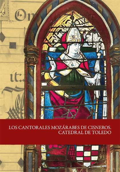 Los cantorales mozárabes de Cisneros. Catedral de Toledo