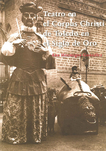 Teatro en el Corpus Christi de Toledo en el Siglo de Oro