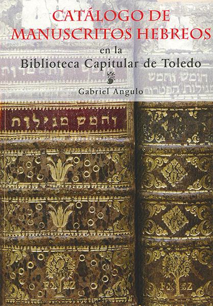 Catálogo de manuscritos hebreos en la Biblioteca Capitular de Toledo