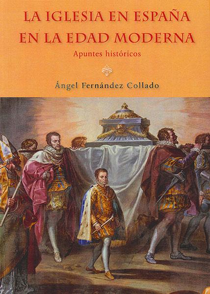 La Iglesia en España en la Edad Moderna : Apuntes históricos